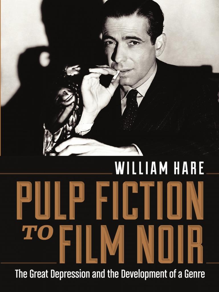 William hare pulp fiction to film noir the great depression and william hare pulp fiction to film noir the great depression and the development of a genre film noir cinema fandeluxe Choice Image