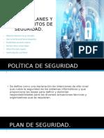 Políticas, Planes y Procedimientos de Seguridad