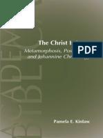 The Christ is Jesus, Metamorphosis, Possession, Ans Johannine Christology_Pamela Kinlaw