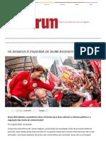 Os Desafios à Esquerda de Dilma Rousseff - Revista Fórum Semanal