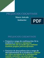 8. Prejuicios Cognitivos Por Marco Arévalo (7!11!2015)