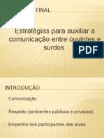 Estratégias para auxiliar a comunicação entre surdos e ouvintes