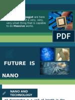 The Future is Nano