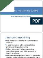 Non-traditional Machining - Ultrasonic Machining (USM)