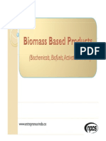 Biomass Based Products (Biochemicals, Biofuels, Activated Carbon)