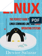 Linux - The Perfect Guide to Learning Linux Command Line, And, Operating Systems