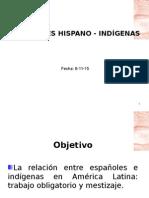 Clase5relacioneshispano Indgenas 130404193511 Phpapp01