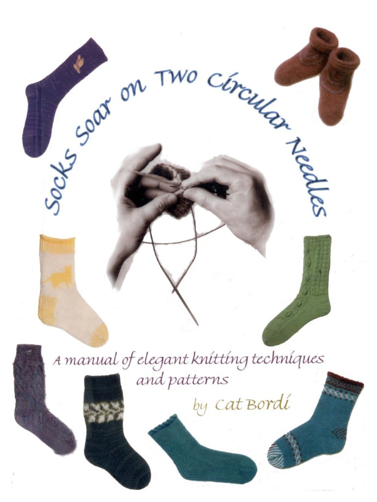 Socks Soar on Two Circular Needles: a Manual of Elegant ...