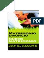 Matrimonio, divorcio y nuevo matrimonio-J.E. ADAMS