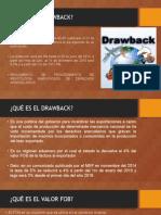 Drawback