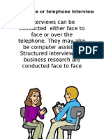 Face to Face or Telephone Interview
