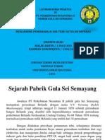 Presentation Laporan Pkl Mekanisme Pemindahan Air Tebu Setelah Diperas Di Pt. Perkebunan Nusantara II Pabrik Gula Sei Semayang