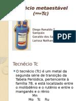Tecnécio Metaestável (99mTc) Versão Larissa