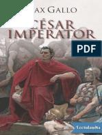 Cesar Imperator - Max Gallo