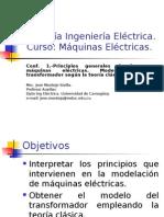Principios generales de las máquinas eléctricas. Modelo del transformador según la teoría clásica