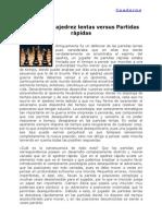 Partidas de ajedrez lentas versus partidas rápidas