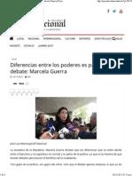14-11-15 Diferencias entre los poderes es parte del debate. Marcela Guerra