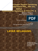 Kajian Desain Cerobong Asap Terhadap Emisi PM10 dan SO2 Akibat Pembakaran Batubara di PLTU PT. X