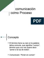 La Comunicacion Como Proceso