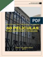 308. 60 PELICULAS PARA DISFRUTAR Y TRABAJAR + EDUCACION Y ESCUELA, EDUCADORES Y ESTUDIANTES