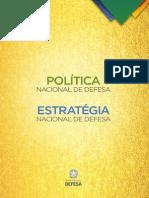 ESTRATÉGIA NACIONAL DE DEFESA E A POLÍTICA NACIONAL DE DEFESA