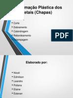 Seminário - Processos de Fabricação - Conformação Plastica - Chapas
