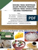 Kelompok 3 MIKROBA-YANG-BERPERAN-DALAM-PRODUK-PANGAN-INDONESIA (FERMENTASI).pptx