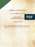[PNL]  Simone El Hage - O Segredo do Subconsciente - Como ReprogrAMAR-SE Para o Sucesso! - guia para ajudá-lo a compreender como funciona a Reprogramação Mental e o que ela realmente pode fazer por.pdf