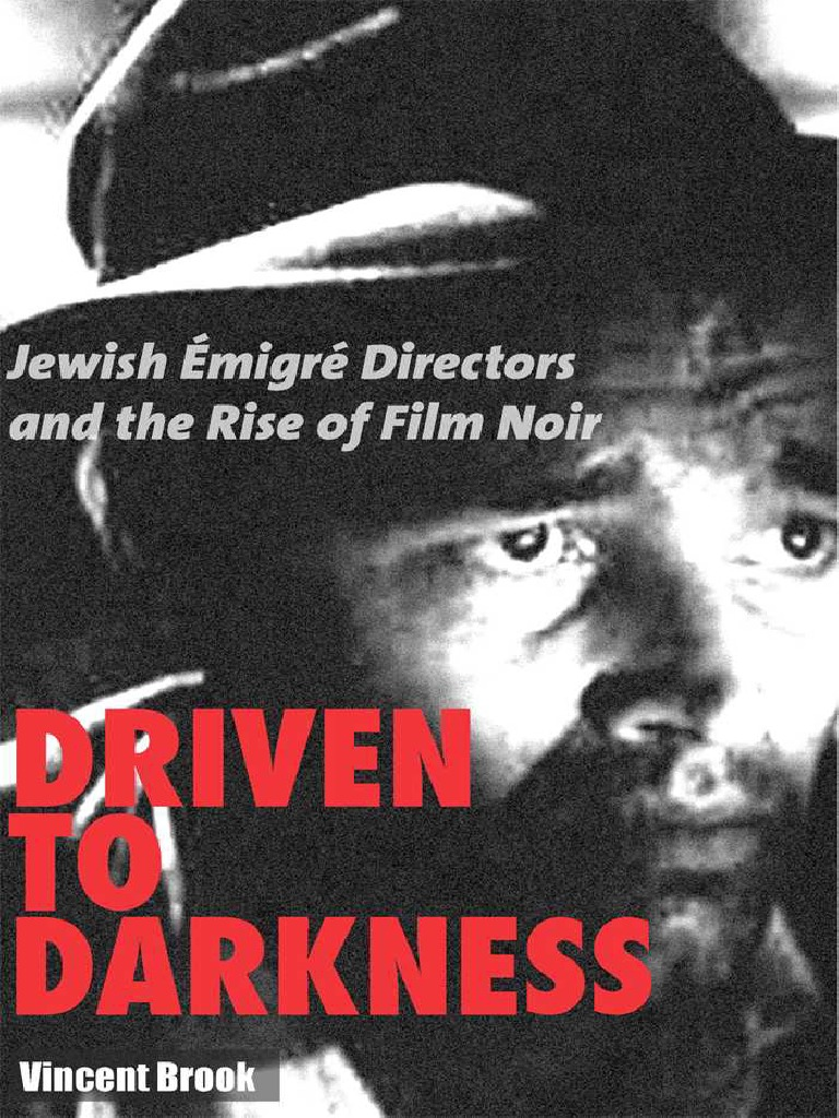 1b4b3742770 Vincent Brook - Driven to Darkness ~ Jewish migr' Directors and the Rise of  Film Noir