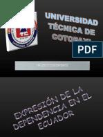 Expresión de La Dependencia en El Ecuador