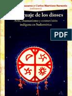 El Lenguaje de los Dioses. Arte, chamanismo y cosmovision indigena en sudamerica.