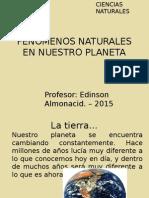 Fenómenos Naturales en Nuestro Planeta