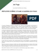 Reflexão Sobre o Filme a Guerra Do Fogo _ Filme a Guerra Do Fogo