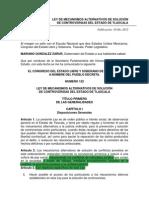 Ley de Mecanismos Alternativos de Solucion de Controversias Del Estado de Tlaxcala.