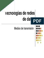 Tecnologias de Redes de Datos - Medios de TX