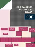 10 Innovaciones de La Ultima Década
