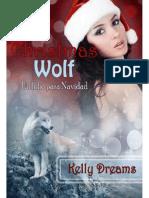 Christmas Wolf. Un Lobo Para Navidad - Kelly Dreams