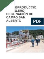 Sobreproducción Aceleró Declinación de Campo San Alberto