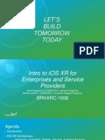 BRKARC 1008 Intro Ios Xr