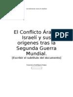 El conflicto Árabe-Israelí y sus orígenes tras la Segunda Guerra Mundial