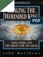 John Matthews - Healing the Wounded King