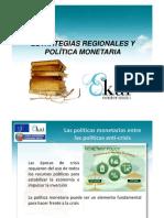 ESTRATEGIAS REGIONALES Y POLITICA MONETARIA. Enaut Apaolaza. Ekai Center