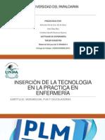 INSERCIÒN DE LA TECNOLOGIA EN LA PRACTICA EN ENFERMERÌA
