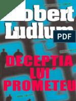 Robert Ludlum - Deceptia Lui Prometeu