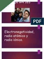 ELECTRONEGATIVIDAD, RADIO ATÓMICO Y RADIO IONICO