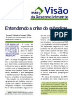 TORRES FILHO, E. T. 2008. Entendendo a Crise Do Subprime. BNDES Visão Do Desenvolvimento, Número 44
