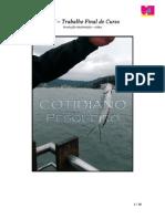 """""""COTIDIANO PESQUEIRO"""" • Vídeo"""