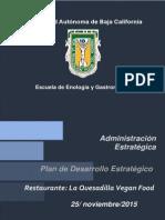 Plan de Desarrollo Estratégico. Restaurante, La Quesadilla, Vegan Food