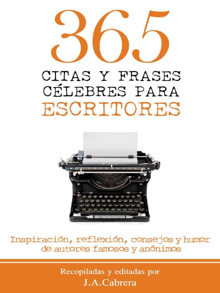365 Citas y Frases Célebres Para Escritores - J. a. Cabrera