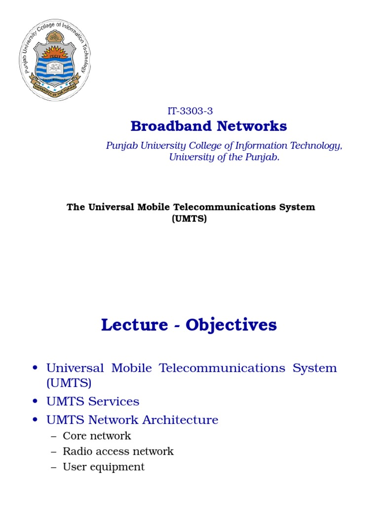 The Universal Mobile Telecommunication System (UMTS